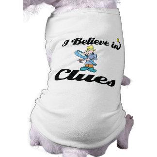i believe in clues doggie shirt