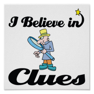 i believe in clues poster