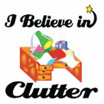 i believe in clutter cut out