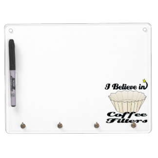 i believe in coffee filters Dry-Erase whiteboards
