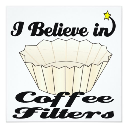 i believe in coffee filters 5.25x5.25 square paper invitation card