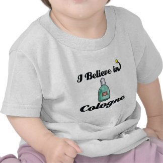 i believe in cologne tee shirts