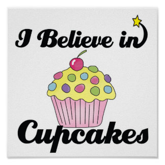 i believe in cupcakes poster