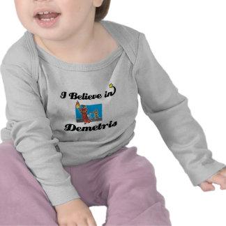 i believe in demetris t-shirts