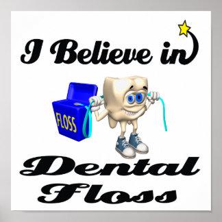 i believe in dental floss poster