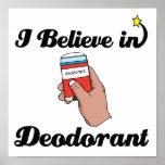 i believe in deodorant poster