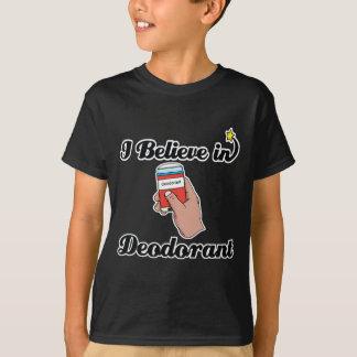 i believe in deodorant T-Shirt