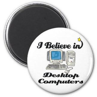 i believe in desktop computers refrigerator magnet
