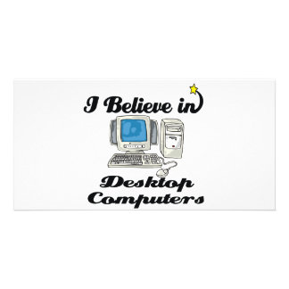 i believe in desktop computers customized photo card
