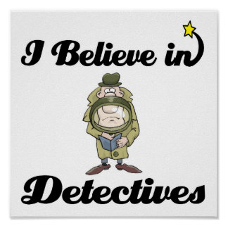 i believe in detectives print
