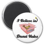 i believe in donut holes refrigerator magnet