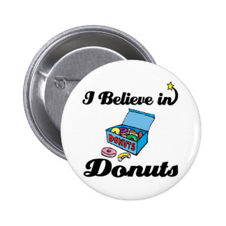i believe in donuts pinback button