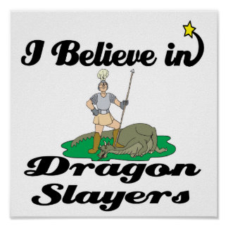 i believe in dragon slayers poster