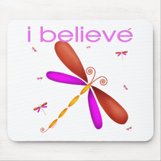 I believe in Dragonflies Mousepad