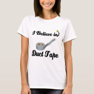 i believe in duct tape T-Shirt