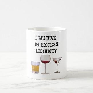 I believe in excess liquidity coffee mug