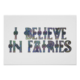 I Believe In Fairies Celtic Knot Design Poster