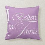 I believe in fairies Cushion - Purple Pillow