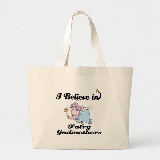 i believe in fairy godmothers large tote bag
