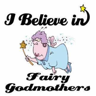 i believe in fairy godmothers standing photo sculpture
