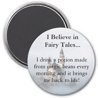 I Believe in Fairy Tales and Magic Beans Magnet