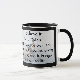 I Believe in Fairy Tales - Coffee Every Morning Mug