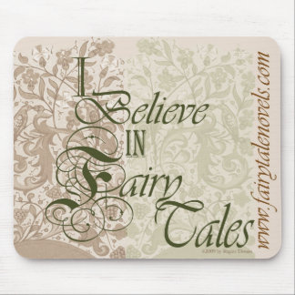 I Believe in Fairy Tales mousepad