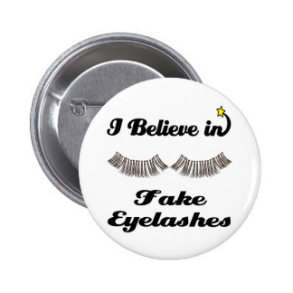 i believe in fake eyelashes pinback buttons