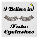 i believe in fake eyelashes posters