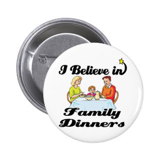 i believe in family dinners 2 inch round button