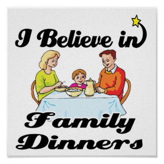 i believe in family dinners poster