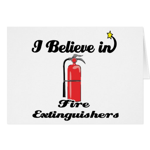 i believe in fire extinguishers greeting card