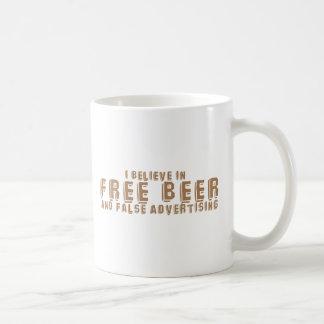 I believe in FREE BEER and False advertising Coffee Mug