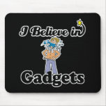 i believe in gadgets mouse pad