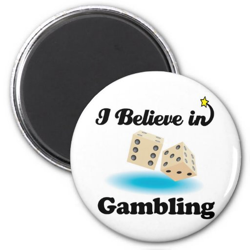 i believe in gambling 2 inch round magnet