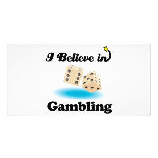 i believe in gambling photo card