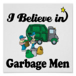 i believe in garbage men poster