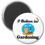 i believe in gardening refrigerator magnet