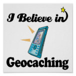 i believe in geocaching poster