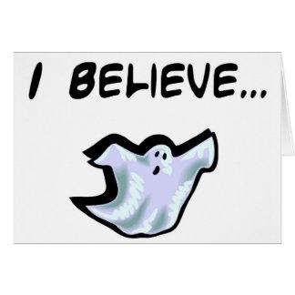 I Believe in Ghosts Card