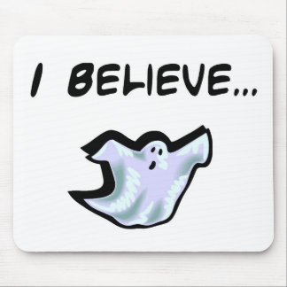 I Believe in Ghosts Mouse Pad