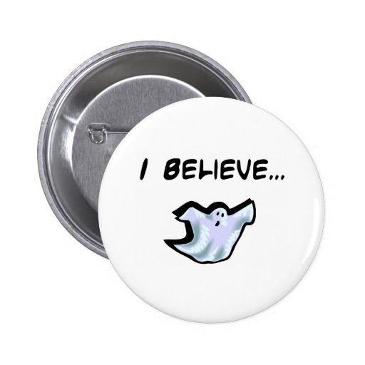 I Believe in Ghosts Pinback Button