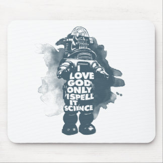 I Believe in God; Only I Spell It Science. Mouse Pad