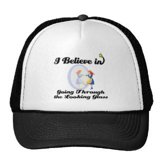 i believe in going through the looking glass trucker hat