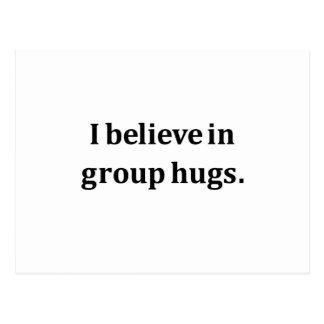 I Believe In Group Hugs Postcard