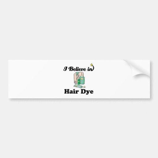 i believe in hair dye car bumper sticker