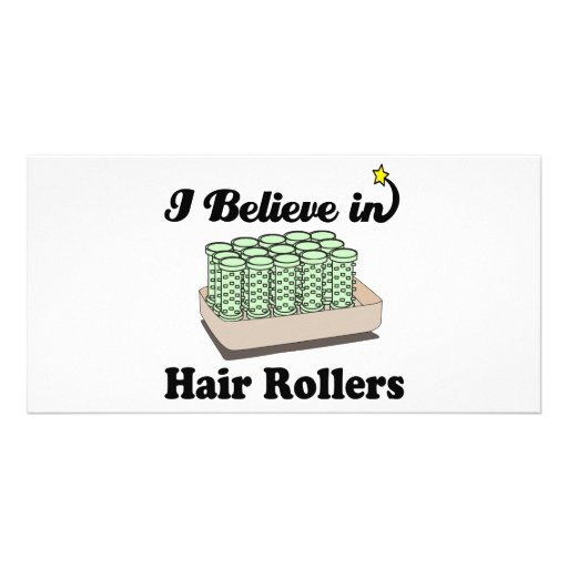 i believe in hair rollers personalized photo card