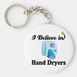 i believe in hand dryers key chain
