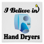 i believe in hand dryers poster