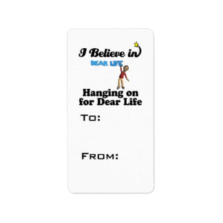 i believe in hanging on for dear life address label